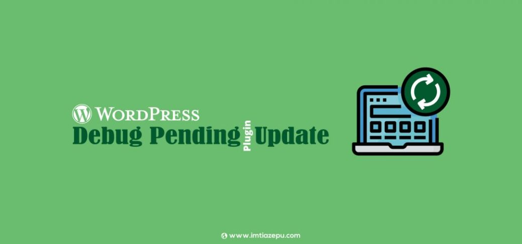 How To Debug WordPress Pending Plugin Update?